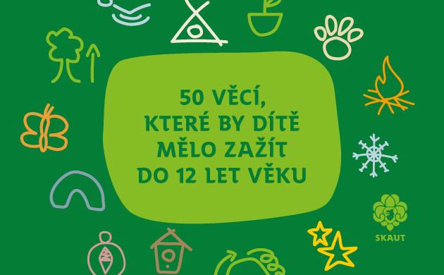 50veci_skautcz 50 věcí, které by dítě mělo zažít do 12 let věku